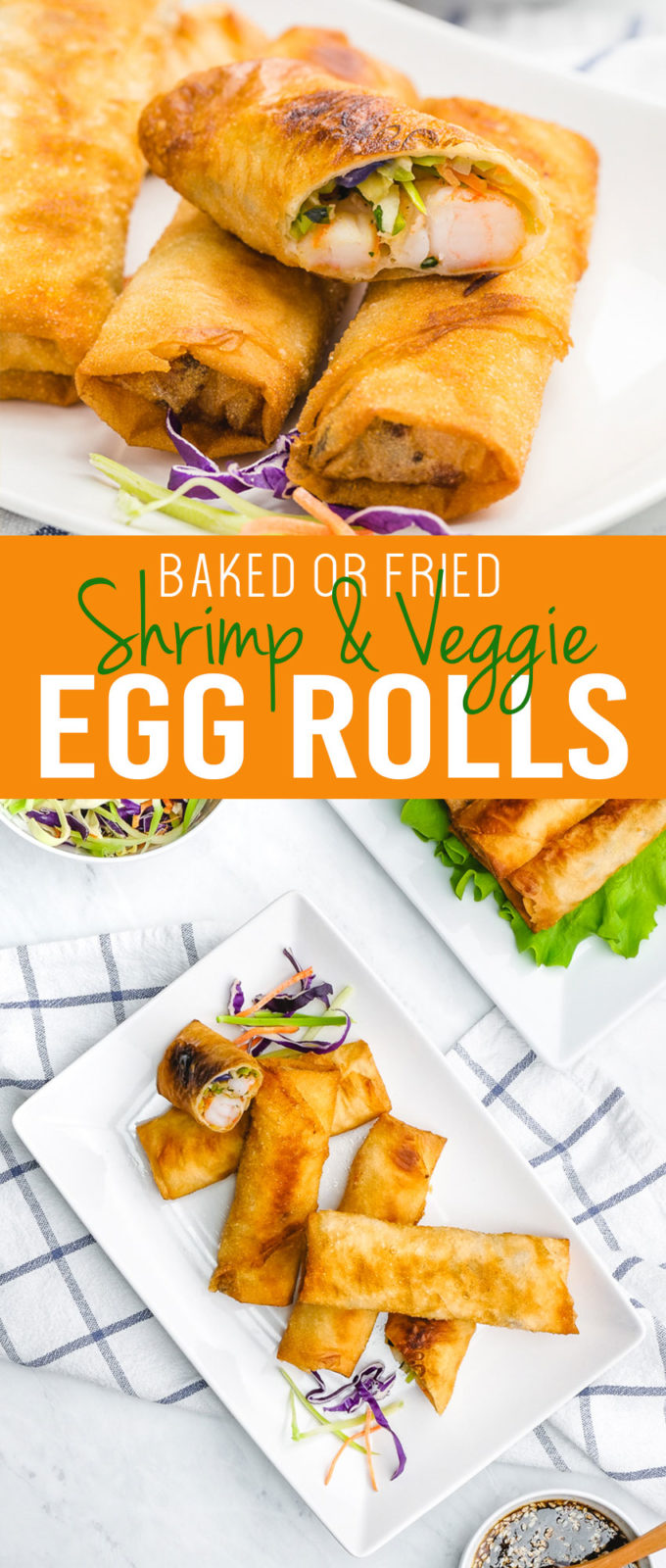 Easy to make baked or friend shrimp and veggie egg rolls