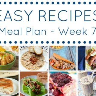 Week 7: Easy Recipes Meal Plan