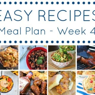 Easy Recipes Meal Plan: Week 4