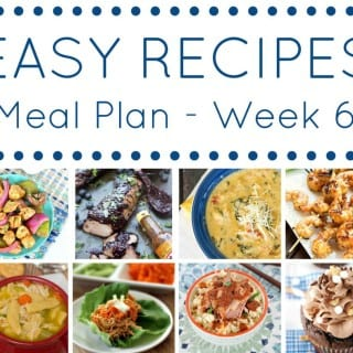Week 6: Easy Recipes Meal Plan