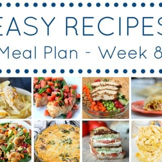 Week 8: Easy Recipe Meal Plan