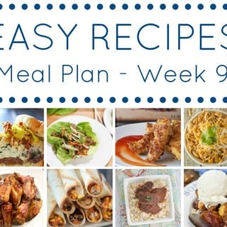 Week 9: Easy Recipe Meal Plan