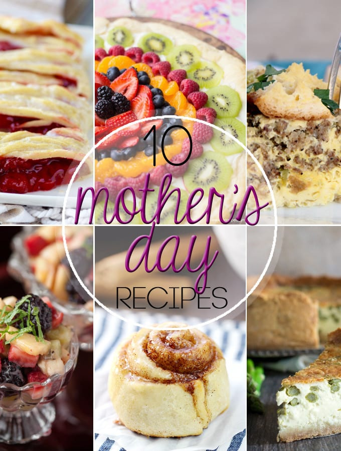 10 Mother's Day Recipes