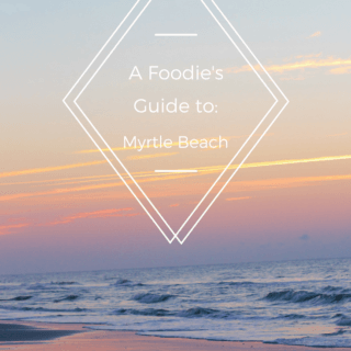 A Foodie's Guide to Myrtle Beach