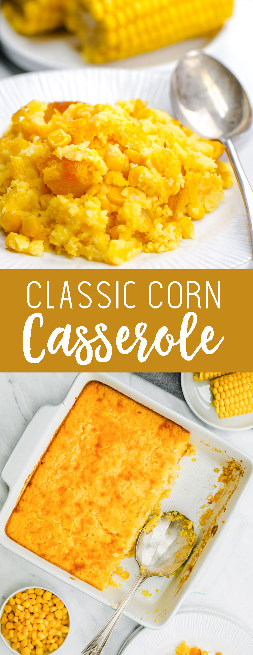 Classic Corn Casserole- The easiest mix and dump side dish, perfect for thanksgiving. Creamy and sweet, and totally delicious.