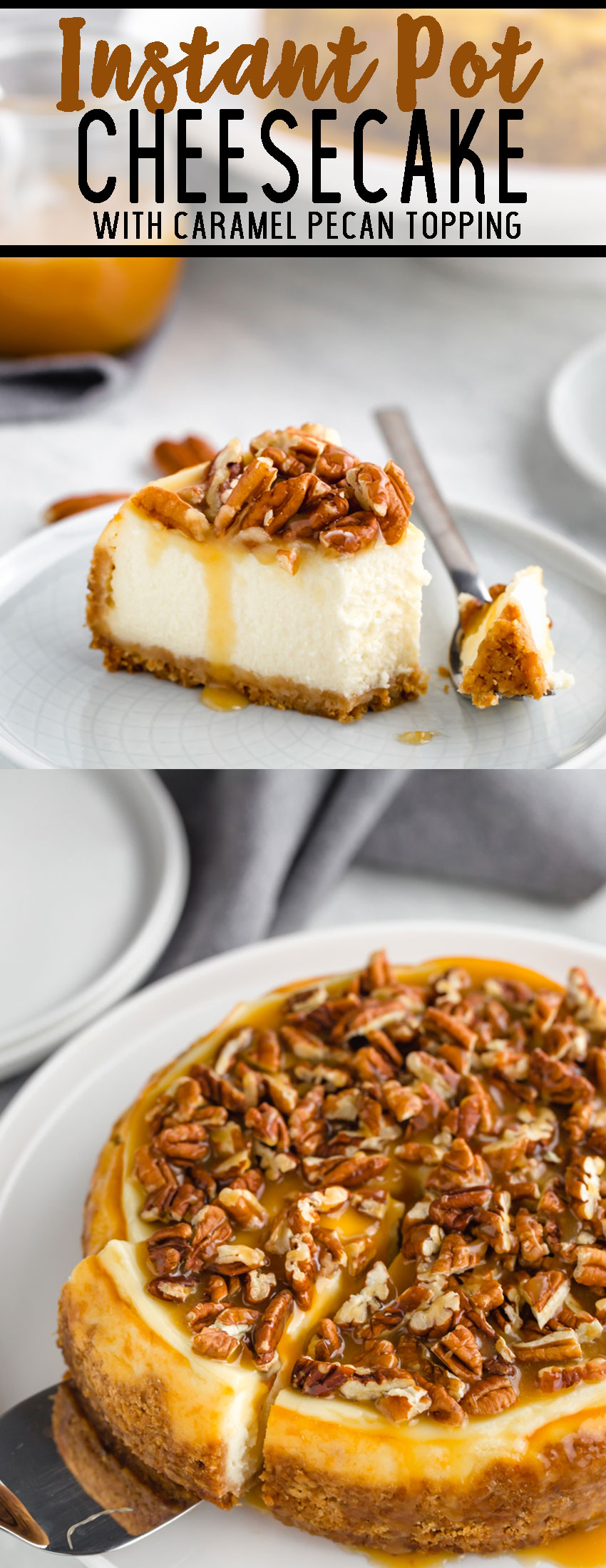 Instant Pot Cheesecake with a caramel pecan topping
